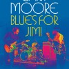 Gary Moore's Blues for Jimi CD Channels Jimi Hendrix