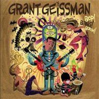 The Bop! Bang! Boom! of Grant Geissman