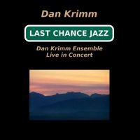 Review: Last Chance Jazz by the Dan Krimm Ensemble
