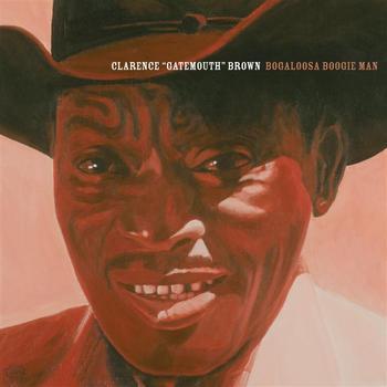 Clarence Gatemouth Brown - Bogalusa Boogie Man